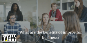 What are the benefits of improv for business?